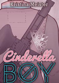 Cinderella Boy by Kristina Meister