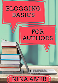 Blogging Basics for Authors by Nina Amir