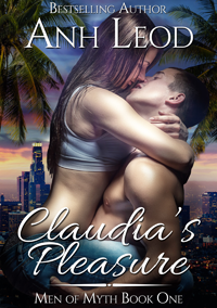 Claudia's Pleasure (Men of Myth Book 1) by Anh Leod