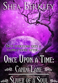 Once Upon a Time: Candy Lane, Sliver of a Soul (The Villains) by Shea Berkley