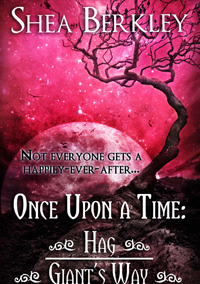 Once Upon a Time: Hag, Giant's Way (The Villains) by Shea Berkley