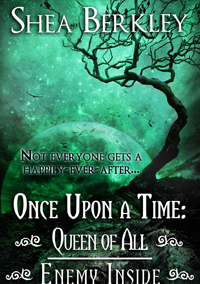 Once Upon a Time: Queen of All, Enemy Inside (The Villains) by Shea Berkley