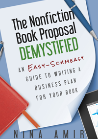 The Nonfiction Book Proposal Demystified by Nina Amir