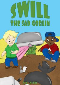 Swill, the Sad Goblin (Garbage Goblins Book 1)