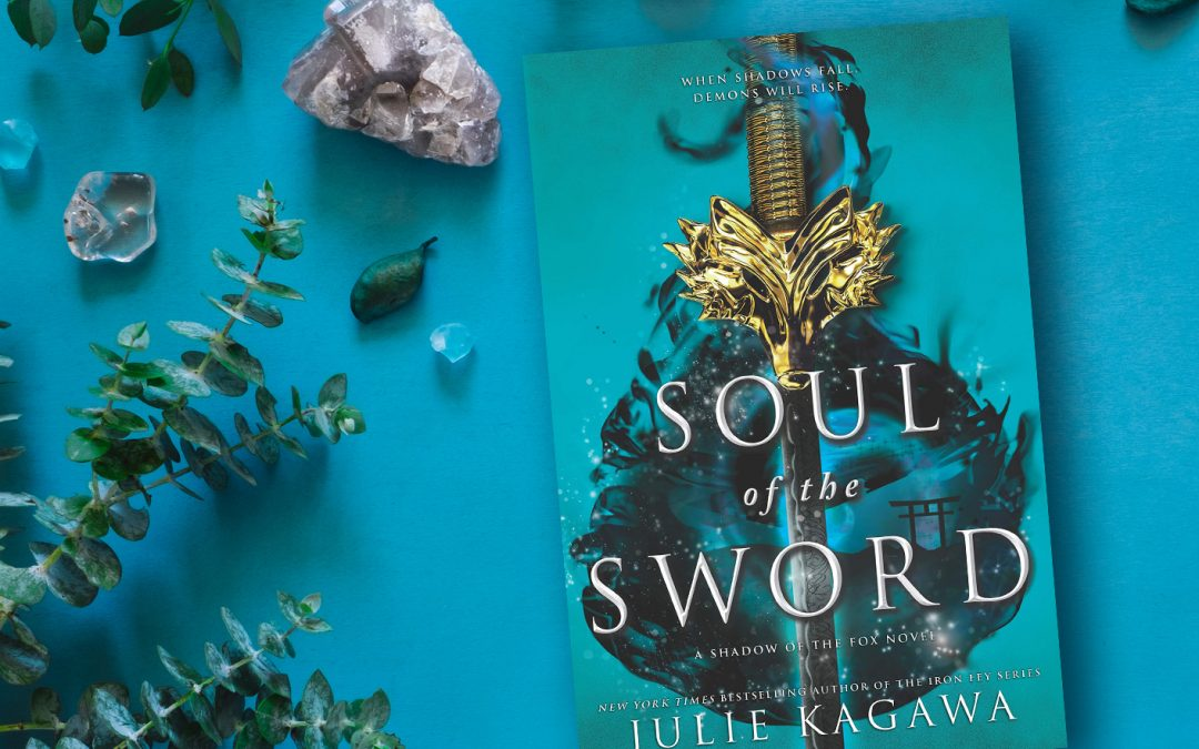 Happy Book Birthday to Soul of the Sword by Julie Kagawa