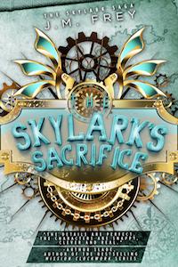 Happy Book Birthday to The Skylark's Sacrifice by J.M. Frey