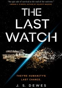 The Last Watch (The Divide Book 1) by J. S. Dewes