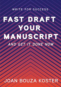 Fast Draft Your Manuscript: And Get It Done Now