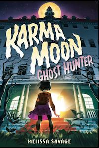 Happy Book Birthday to Melissa Savage's Karma Moon Ghost Hunter