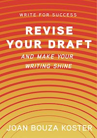 Revise Your Draft: And Make Your Writing Shine (Write for Success Book 2)