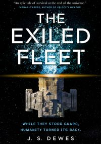 The Exiled Fleet (The Divide Book 2) by J. S. Dewes