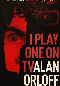 I Play One On TV